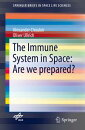 The Immune System in Space: Are we prepared?