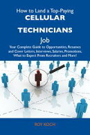 How to Land a Top-Paying Cellular technicians Job: Your Complete Guide to Opportunities, Resumes and Cover L��