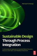 Sustainable Design Through Process Integration: Fundamentals and Applications to Industrial Pollution Preven��