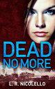 Dead No More【電子書籍】[ Lynell Nicolello ]