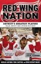 ショッピング Red Wing NationDetroit's Greatest Players Talk About Red Wings Hockey【電子書籍】[ Kevin Allen ]