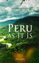 Peru as It Is (Vol. 1&2)An Account of the Social and Physical Features (Complete Edition)