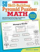 50 Skill-Building Pyramid Puzzles: Math (Grades 2-3): Self-Checking Activity Pages That Motivate Students to��