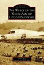 The Wreck of the Naval Airship USS Shenandoah