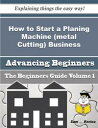 How to Start a Planing Machine (metal Cutting) Business (Beginners Guide)How to Start a Planing Machine (metal Cutting) Busine..