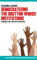 Democratizing the Bretton Wood Institutions. Problems and Tentative Solutions.