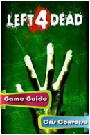 Left 4 Dead Game Guide Full