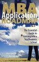 樂天商城 - The MBA Application Roadmap: The Essential Guide to Getting into a Top Business School【電子書籍】[ Stacy Blackman ]
