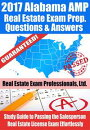2017 Alabama AMP Real Estate Exam Prep Questions and Answers: Study Guide to Passing the Salesperson Real Estate License Exam Effortlessly