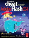 How to Cheat in Adobe Flash CS4The art of design and animation【電子書籍】[ Chris Georgenes ]