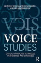 Voice StudiesCritical Approaches to Process, Performance and Experience【電子書籍】