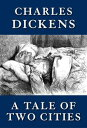 A Tale of Two Cities【電子書籍】[ Charles Dickens ]