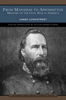 From Manassas to Appomattox (Barnes & Noble Library of Essential Reading)Memoirs of the Civil War in America【電子書籍】[ James Longstreet ]