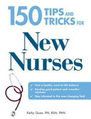 150 Tips and Tricks for New Nurses: Balance a Hectic Schedule and Get the Sleep You Need...Avoid Illness and��