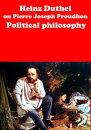 Pierre Joseph Proudhon Philosophy
