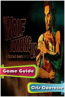 The Wolf Among Us Game Guide Full