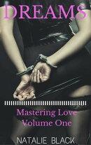 Dreams (Mastering Love ? Volume One)