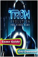 TRON: Evolution Guide Full