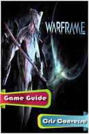 Warframe Game Guide Full