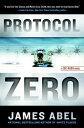 Protocol Zero【電子書籍】[ James Abel ]