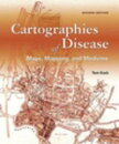 Cartographies of Disease: Maps, Mapping, and Medicine