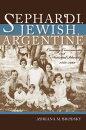 Sephardi, Jewish, Argentine: Community and National Identity