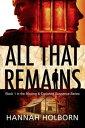 All That RemainsA Missing & Exploited Suspense Series, #1【電子書籍】[ Hannah Holborn ]