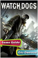 Watch Dogs Game Guide Full