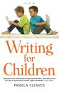 Writing For Children, 4th Edition【電子書籍】[ Pamela Cleaver ]