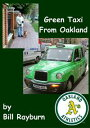 Green Taxi From Oakland【電子書籍】[ Bill Rayburn ]