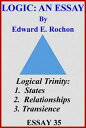Logic: An Essay【電子書籍】[ Edward E. Rochon ]