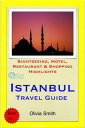 Istanbul, Turkey Travel Guide - Sightseeing, Hotel