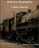 7 Short Stories: From Petrograd to Rostov-on-Don