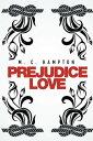 Prejudice Love【電子書籍】[ M. C. Hampton ]