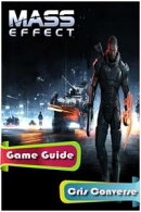 Mass Effect Game Guide Full