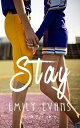 Stay【電子書籍】[ Emily Evans ]