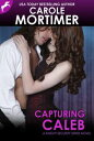 Capturing Caleb (Knight Security 3)【電子書籍】[ Carole Mortimer ]