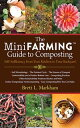 The Mini Farming Guide to CompostingSelf-Sufficiency from Your Kitchen to Your Backyard【電子書籍】[ Brett L. Markham ]