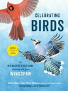 Celebrating Birds An Interactive Field Guide Featuring Art from Wingspan【電子書籍】 Natalia Rojas