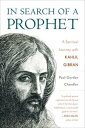 In Search of a ProphetA Spiritual Journey with Kahlil Gibran【電子書籍】[ Pa...