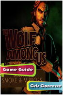 The Wolf Among Us: Episode 2 - Smoke & Mirrors Game Guide Full