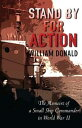 書, 雜誌, 漫畫 - Stand by for ActionThe Memoirs of a Small Ship Commander in World War II【電子書籍】[ William Donald ]