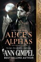 Alice's AlphasWolf Clan Shifters, #1【電子書籍】[ Ann Gimpel ]