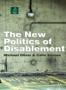 The New Politics of Disablement【電子書籍】[ Michael Oliver ]
