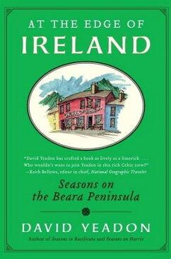 At the Edge of IrelandSeasons on the Beara Peninsula【電子書籍】[ David Yeadon ]