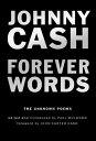 Forever WordsThe Unknown Poems【電子書籍】[ Johnny Cash ]