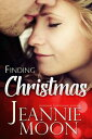 Finding Christmas【電子書籍】[ Jeannie Moon ]