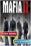 Mafia 2 Game Guide Full