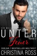 Unter Feuer: Band 3Unter Feuer, #3【電子書籍】[ Christina Ross ]