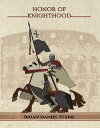 Honor of Knighthood【電子書籍】[ Brian Starr ]